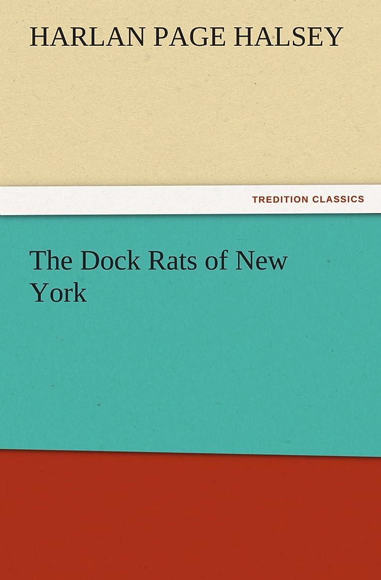 破壊的な柔らかい細部The Dock Rats of New York (TREDITION CLASSICS)