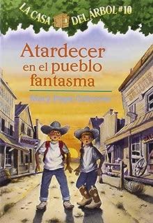 La casa del árbol # 10 Atardecer en el pueblo fantasma /Ghost Town at Sundown (Spanish Edition) (La Casa Del Arbol / Magic Tree House)