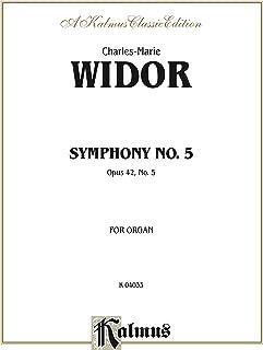 Symphony No. 5, Opus 42: Organ Solo (Kalmus Edition) (English Edition)