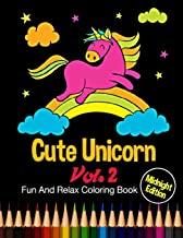Cute Unicorn: Midnight Edition Fun And Relax Coloring Book Vol. 2: 24 Unique Unicorn Designs and Stress Relieving Patterns for Adult Relaxation, Meditation, and Happiness
