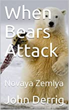 When Bears Attack: Novaya Zemlya (English Edition)