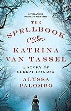 The Spellbook of Katrina Van Tassel: A Story of Sleepy Hollow PDF