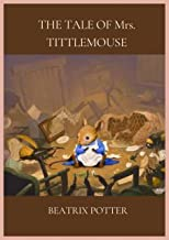 THE TALE OF Mrs. TITTLEMOUSE (Annotated)