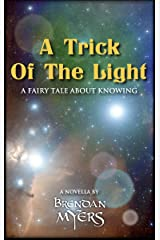 A Trick Of The Light: A Fairy Tale About Knowing Kindle Edition