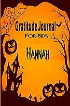 Hannah Gratitude Journal For Kids: Halloween Children Happiness Notebook: Daily Gratitude Journal to Practice Gratitude an...