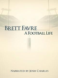 A Football Life - Brett Favre