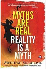 Myths are Real, Reality is a Myth Kindle Edition