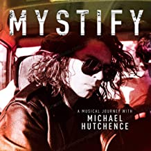 Mystify - A Musical Journey With Michael Hutchence