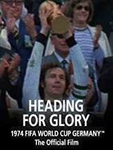 Heading For Glory: The Official film of 1974 FIFA World Cup Germany™