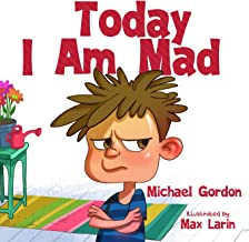 Today I Am Mad: (Anger Management, Kids Books, Baby, Childrens, Ages 3 5, Emotions) (Self-Regulation Skills)