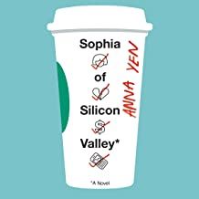 Best sophia of silicon valley: a novel Reviews