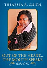 Out of the Heart...The Mouth Speaks (Luke 6: 45)
