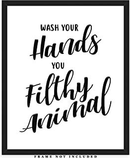 Wash Your Hands You Filthy Animal Typography Wall Art Print: Unique Bathroom Decor - (8x10) Unframed Picture - Great Gift Idea