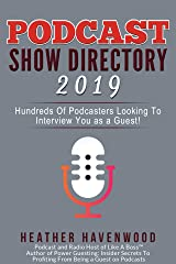 Like A Boss™ Podcast Show Directory 2019: Hundreds Of Podcasters Looking To Interview You as a Guest! Kindle Edition