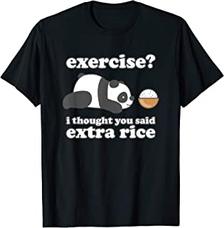 PANDA SHIRT EXERCISE? I THOUGHT YOU SAID EXTRA RICE