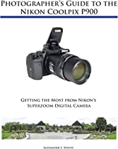Photographer's Guide to the Nikon Coolpix P900