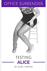 Testing Alice : Becoming the Billionaire's Toy (Office Surrender Book 3) Kindle Edition