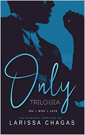 Trilogia Only (Sex - Wish - Love)