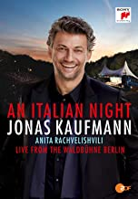 Jonas Kaufmann/Anita Rachvelishvili: An Italian Night - Live from the Waldbuhne Berlin
