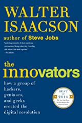 The Innovators: How a Group of Hackers, Geniuses, and Geeks Created the Digital Revolution Kindle Edition