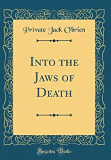 Into the Jaws of Death (Classic Reprint)