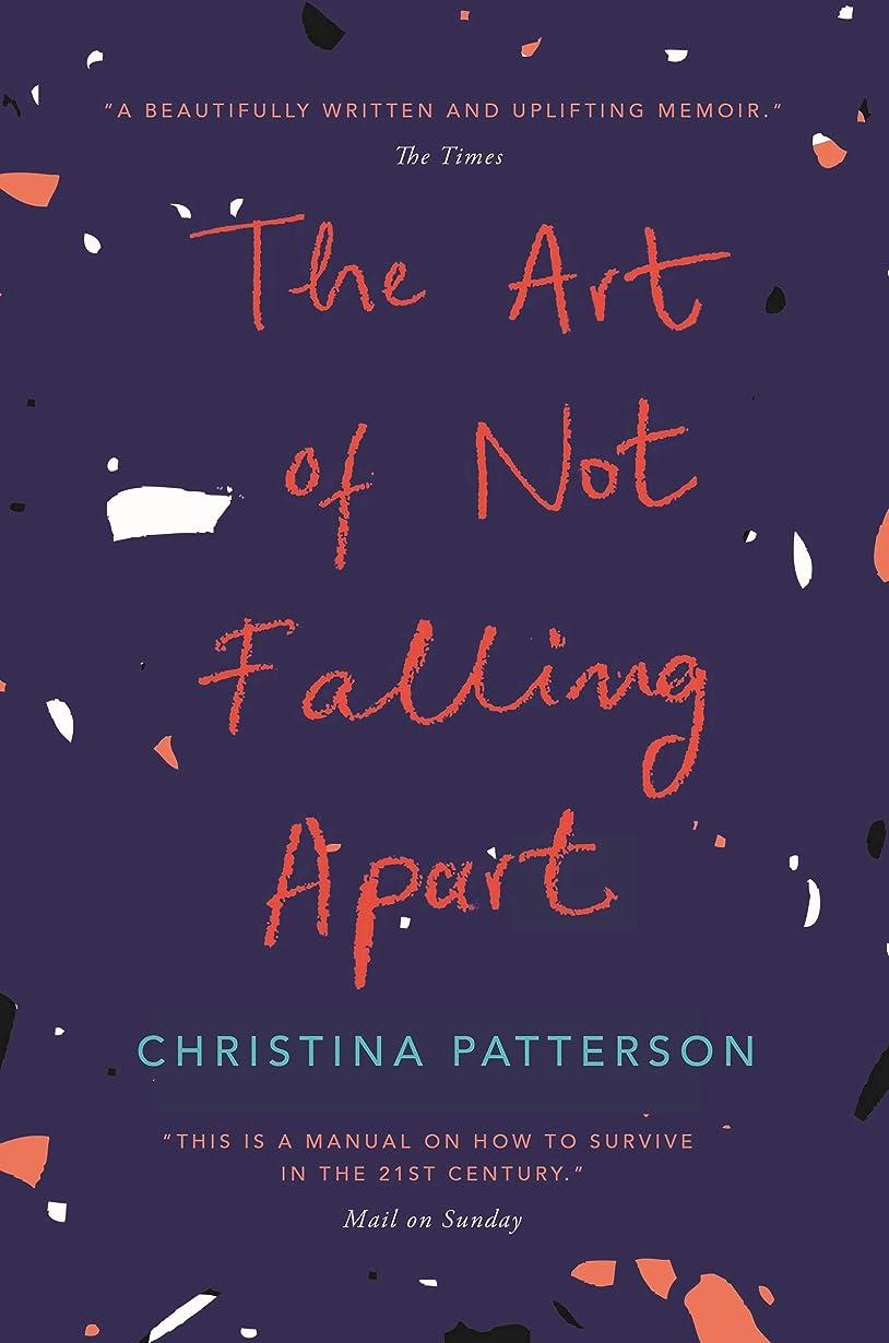 たくさんリップロールThe Art of Not Falling Apart: New Statesman Books of the Year 2018 (English Edition)