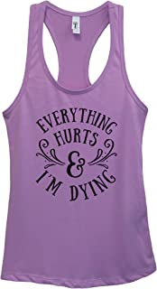 Womens Basic Tank Top Everything Hurts and I'm Dying Funny Workout Shirt