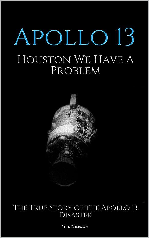 ローマ人地図痴漢APOLLO 13: Houston We Have A Problem: The True Story of the Apollo 13 Disaster (English Edition)
