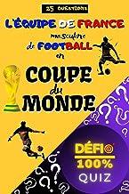 Quiz - L'équipe de France de football en coupe du monde : 25 questions sur le parcours de la France en coupe du monde de f...