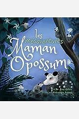 Les mésaventures de Maman Opossum (Histoires d'opossums t. 2) (French Edition) Kindle Edition