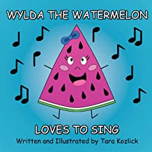Wylda the Watermelon Loves to Sing