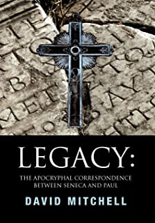 Legacy: The Apocryphal Correspondence Between Seneca and Paul