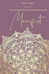 Manifest: 12 Week Energy & Intention Journal Paperback