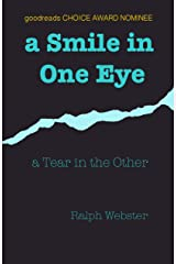 a Smile in One Eye: a Tear in the Other Kindle Edition