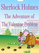 Sherlock Holmes The Adventure of The Valentines Problem