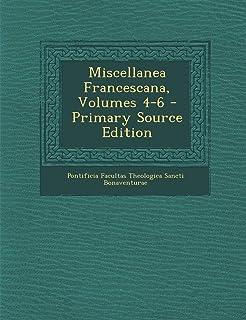 Miscellanea Francescana, Volumes 4-6 - Primary Source Edition