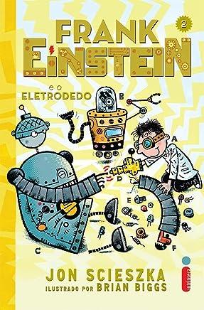 Frank Einstein e o Eletrodedo: 2