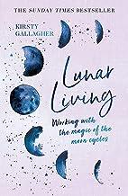 Gallagher, K: Lunar Living: The Sunday Times Bestseller