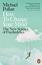 Livres How to Change Your Mind: The New Science of Psychedelics PDF