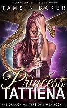 Princess Tattiena: Dragon Fantasy romance (The Dragon Masters of Limea Book 1)