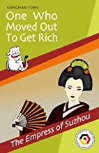 "One Who Moved Out to Get Rich: Volume 1: ""The Empress of Suzhou"" (English Edition)"