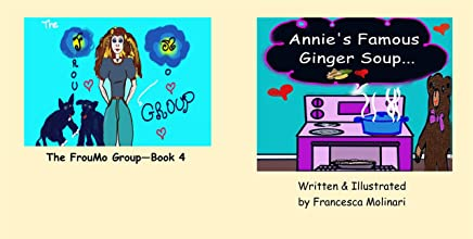 Annie's Famous Ginger Soup (The FrouMo Group Book 4)