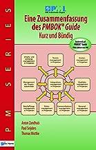 Eine Zusammenfassung des PMBOK® Guide  5th Edition - Kurz und Bündig: Basierend auf PMBOK® Guide 5. Ausgabe von PMI