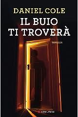 Il buio ti troverà (Italian Edition) Format Kindle