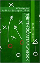 The 4th Quarter Playbook: 6 Strategies to Finish Strong for Christ