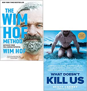 The Wim Hof Method By Wim Hof and What Doesn't Kill Us By Scott Carney 2 Books Collection Set