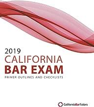 2019 California Bar Exam Primer Outlines and Checklists