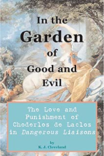 In the Garden of Good and Evil: The Love and Punishment of Choderlos de Laclos in Dangerous Liaisons