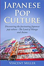Japanese Pop Culture: Discovering the fascinating Japanese pop culture - The land of manga and anime