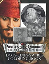 Pirates Of The Caribbean On Stranger Tides Dots Lines Swirls Coloring Book: Pirates Of The Caribbean On Stranger Tides Str...